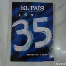Libros: LIBRO. EL PAÍS AÑO 35, CONSTRUYENDO EL FUTURO. 196, PAGINAS.EDITADO EL 30 DE JUNIO 2011.. Lote 130740844
