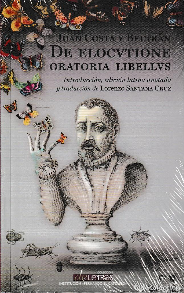 DE ELOCUTIONE ORATORIA LIBELLUS (COSTA Y BELTRÁN, J.) I.F.C. 2018 (Libros Nuevos - Humanidades - Comunicación)