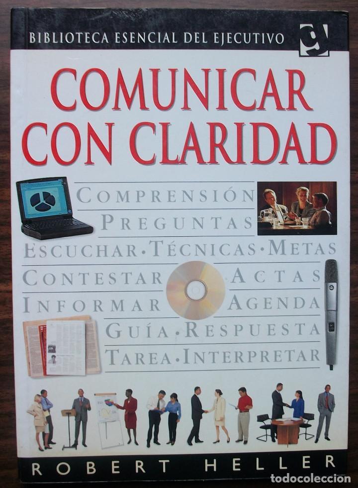 COMUNICAR CON CLARIDAD. ROBERT HELLER. (Libros Nuevos - Humanidades - Comunicación)