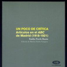 Libros: PARDO BAZÁN, EMILIA. UN POCO DE CRÍTICA. ARTÍCULOS EN EL ABC DE MADRID (1918-1921). 2006.. Lote 144074130