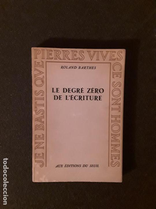 BARTHES ROLAND. LE DEGRÉ ZÉRO DE L'ÉCRITURE. LA ESCRITURA Y SUS DIFERENTES FORMAS. OBRA FUNDAMENTAL. (Libros Nuevos - Humanidades - Comunicación)