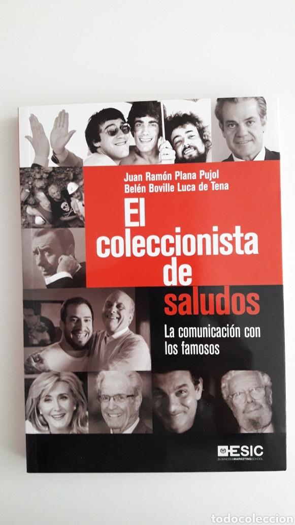 EL COLECCIONISTA DE SALUDOS. LA COMUNICACIÓN CON LOS FAMOSOS. JUAN RAMÓN PLANA (Libros Nuevos - Humanidades - Comunicación)