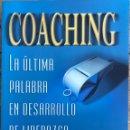 Libros: LIBRO COACHING. LA ULTIMA PALABRA EN DESARROLLO DE LIDERAZGO. Lote 158583572