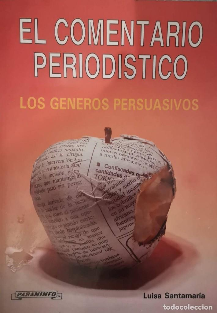 EL COMENTARIO PERIODÍSTICO - LUISA SANTAMARÍA - (Libros Nuevos - Humanidades - Comunicación)