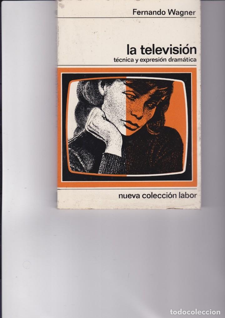 LA TELEVISIÓN. TÉCNICA Y EXPRESIÓN DRAMÁTICA. PEDIDO MÍNIMO EN LIBROS: 4 TÍTULOS (Libros Nuevos - Humanidades - Comunicación)