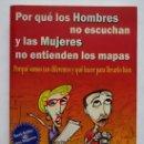 Libros: POR QUÉ LOS HOMBRES NO ESCUCHAN Y LAS MUJERES NO ENTIENDEN LOS MAPAS – ALLAN Y BARBARA PEASE. Lote 166529982