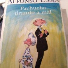 Libros: PACHUCHA, TIRANDO A MAL DE ALFONSO USSIA. Lote 173717193