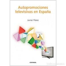 Libros: AUTOPROMOCIONES TELEVISIVAS EN ESPAÑA (J. PÉREZ SÁNCHEZ) EUNSA 2014. Lote 183171588