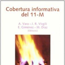 Libros: COBERTURA INFORMATIVA DEL 11-M (VV.AA.) EUNSA 2006. Lote 183695701