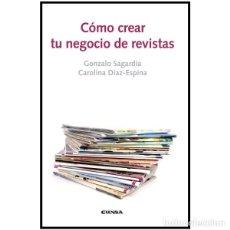 Libros: COMO CREAR TU NEGOCIO DE REVISTAS (G. SAGARDIA / C. DÍAZ-ESPIÑA) EUNSA 2016. Lote 183702008