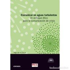 Libros: COMUNICAR EN AGUAS TURBULENTAS. (YAGO DE LA CIERVA) EUNSA 2015. Lote 183843067