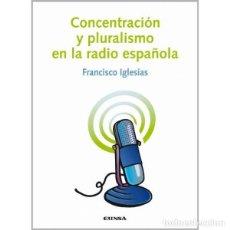 Libros: CONCENTRACIÓN Y PLURALISMO EN LA RADIO ESPAÑOLA (FRANCISCO IGLESIAS) EUNSA 2005. Lote 183886412