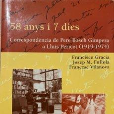 Libros: 58 ANYS I 7 DIES. CORRESPONDÈNCIA DE PERE BOSCH GIMPERA A LLUÍS PERICOT (1919 A 1974). Lote 186073285