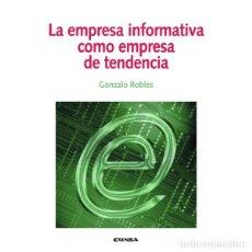 Libros: LA EMPRESA INFORMATIVA COMO EMPRESA DE TENDENCIA (GONZALO ROBLES) EUNSA 2009. Lote 187309183