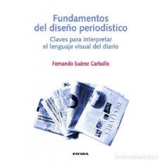 Libros: FUNDAMENTOS DEL DISEÑO PERIODÍSTICO (FERNANDO SUÁREZ) EUNSA 2008. Lote 189741381