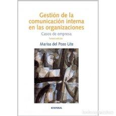 Libros: GESTIÓN DE LA COMUNICACIÓN INTERNA EN LAS ORGANIZACIONES (MARISA DEL POZO) EUNSA 2015. Lote 204156953