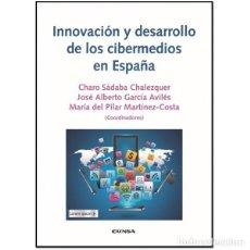 Libros: INNOVACIÓN Y DESARROLLO DE LOS CIBERMEDIOS EN ESPAÑA (VV.AA.) EUNSA 2016. Lote 190319226