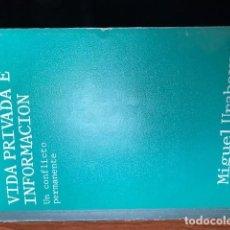 Libros: VIDA PRIVADA E INFORMACIÓN - UN CONFLICTO PERMANENTE. Lote 190505997