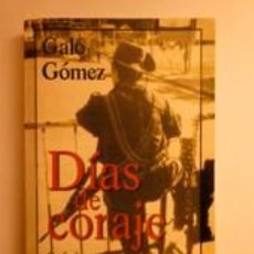 Libros: DÍAS DE CORAJE. CRÓNICAS Y REPORTAJES, 1994-1998. GÓMEZ, GALO. Lote 191635325