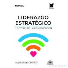 Libros: LIDERAZGO ESTRATÉGICO Y GESTIÓN DE LA COMUNICACIÓN (GREGORY / WILLIS) EUNSA 2019. Lote 192783542
