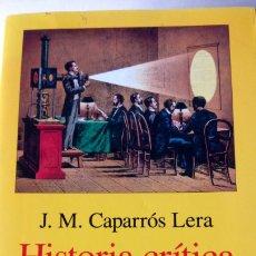 Libros: LIBRO HISTORIA CRÍTICA DEL CINE ESPAÑOL (1897-HOY). J. M. CAPARROS. EDITORIAL ARIEL. AÑO 1999.. Lote 195808358
