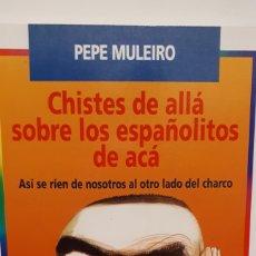Libros: CHISTES DE ALLÁ SOBRE LOS ESPAÑOLITOS DE ACÁ. Lote 201262022