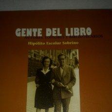 Libros: LIBRO GENTE DEL LIBRO. HIPÓLITO ESCOLAR. EDITORIAL GREDOS. AÑO 1999.. Lote 201278640