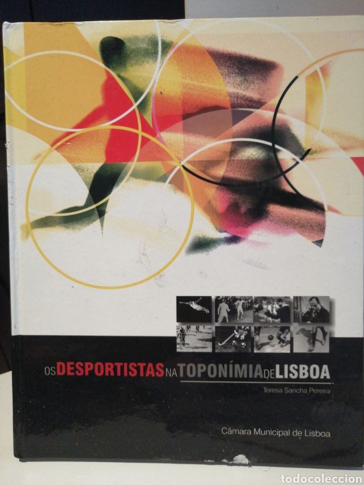 OS DEPORTISTAS NA TOPONOMIA DE LISBOA. CAMARA MUNICIPAL DE LISBOA (Libros Nuevos - Humanidades - Comunicación)