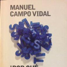 Libros: ¿POR QUÉ LOS ESPAÑOLES COMUNICAMOS TAN MAL? MANUEL CAMPO VIDAL. Lote 215840646