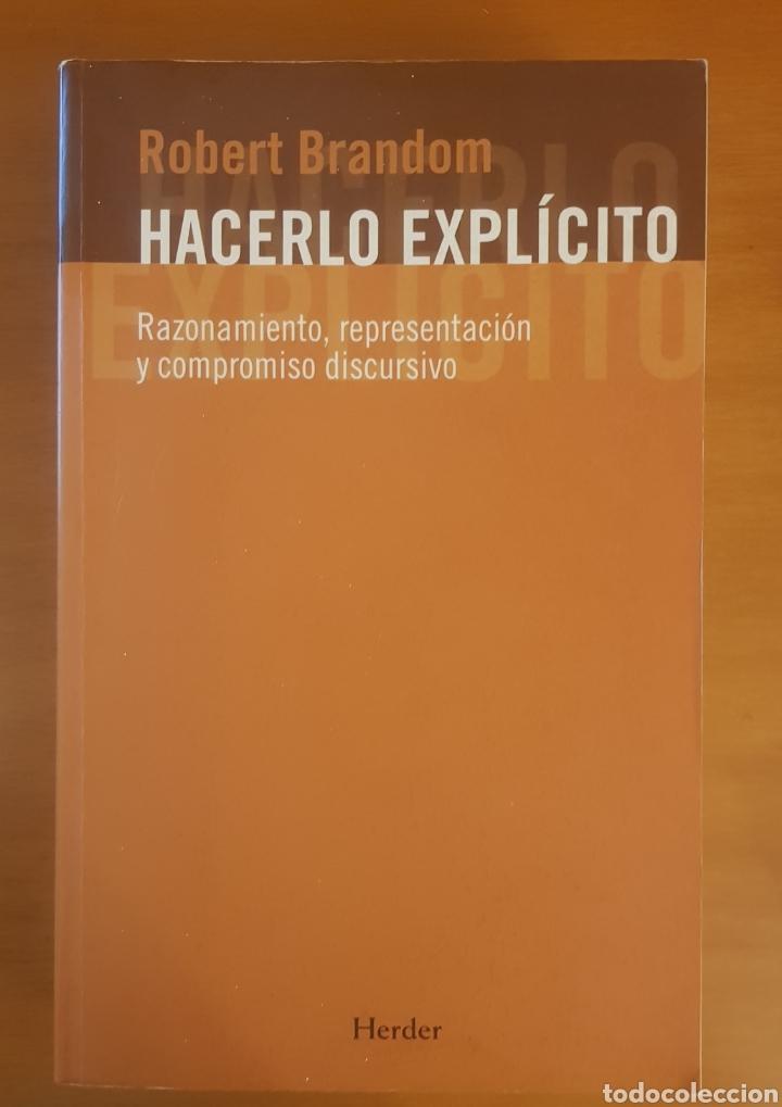 HACERLO EXPLÍCITO, ROBERT BRANDOM. RAZONAMIENTO, REPRESENTACIÓN Y COMPROMISO DISCURSIVO (Libros Nuevos - Humanidades - Comunicación)