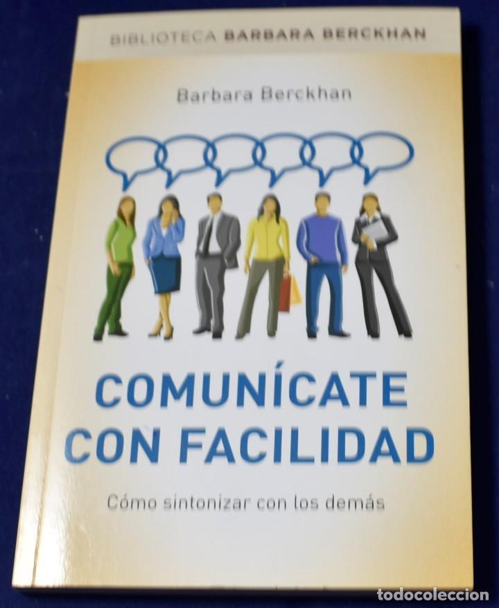 COMUNÍCATE CON FACILIDAD (DIVULGACIÓN) - BERCKHAN, BARBARA (Libros Nuevos - Humanidades - Comunicación)
