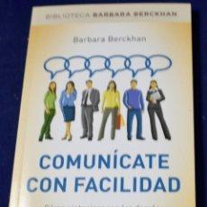 Libros: COMUNÍCATE CON FACILIDAD (DIVULGACIÓN) - BERCKHAN, BARBARA. Lote 219437548