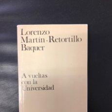 Libros: MARTIN RETORTILLO - A VUELTAS CON LA UNIVERSIDAD. Lote 220586656