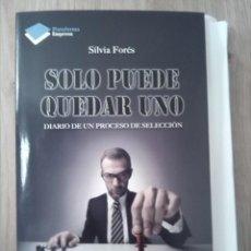 Libros: SOLO PUEDE QUEDAR UNO. DIARIO DE UN PROCESO DE SELECCIÓN. SILVIA FORÉS. PLATAFORMA EDITORIAL. 2014.. Lote 232397390