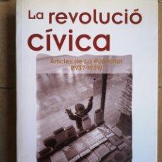 Libros: DOMÈNEC GUANSÉ. LA REVOLUCIÓ CÍVICA. A CURA DE FRANCESC FOGUET. COSSETÀNIA, 1A ED. VALLS, MARÇ 2008.. Lote 238247565