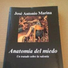 Libros: ANATOMÍA DEL MIEDO, DE JOSÉ ANTONIO MARINA (ANAGRAMA). Lote 238499315