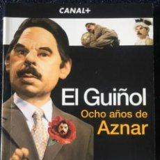 Libros: EL GUIÑOL, OCHO AÑOS DE AZNAR. EDITORIAL AGUILAR. CANAL+. Lote 239923720
