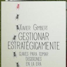 Libros: GESTIONAR ESTRATEGICAMENTE: CLAVES PARA TOMAR DECISIONES EN LA ERA DE LA INCERTIDUMBRE GIMBERT. Lote 240978965