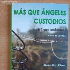 Libros: ÁLVARO RUIZ PÉREZ - RAÍCES DE LIBERTAD : HÉROES ANÓNIMOS : MÁS QUE ÁNGELES CUSTODIOS. Lote 241236945