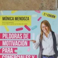 Libros: PÍLDORAS DE MOTIVACIÓN PARA COMERCIALES Y EMPRENDEDORES. MÓNICA MENDOZA CASTILLO. Lote 243929400