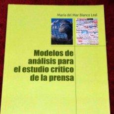 Libros: MODELOS DE ANALISIS PARA EL ESTUDIO CRITICO DE LA PRENSA. MARÍA DEL MAR LANCO LEAL . EIUNSA - NUEVO. Lote 248813645