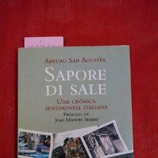 Libros: ARTURO SAN AGUSTIN.SAPORE DI SALE.UNA CRONICA SENTIMENTAL ITALIANA.PR. DE J.M. SERRAT. Lote 252133750