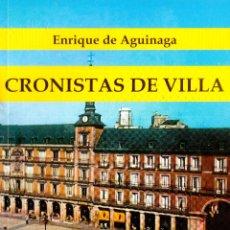 Libros: CRONISTAS DE MADRID. ENRIQUE DE AQUINAGA. Lote 253194705