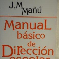 Libros: MANUAL BASICO DE DIRECCION ESCOLAR J M MAÑU. Lote 259992830