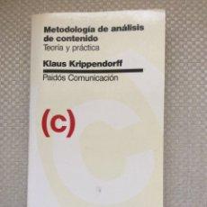 Libros: KRIPPENDORFF, KLAUS - METODOLOGÍA DE ANÁLISIS DE CONTENIDO TEORÍA Y PRÁCTICA. Lote 267429364