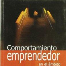 Libros: COMPORTAMIENTO EMPRENDEDOR EN EL ÁMBITO UNIVERSITARIO. Lote 283698543