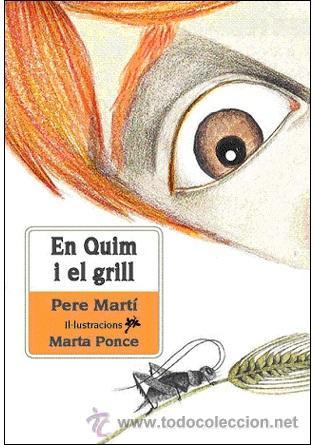 NARRATIVA INFANTIL. EN QUIM I EL GRILL - PERE MARTI I BERTRAN (Libros Nuevos - Literatura Infantil y Juvenil - Cuentos infantiles)