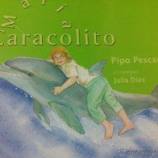 Libros: MARIA CARACOLITO (DE PIPO PESCADOR). Lote 53021411
