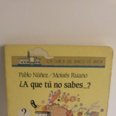 Libros: ¿ A QUE TU NO SABES? LOS DUROS DE BARCO DE VAPOR AÑO 1989. Lote 83937767