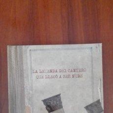 Libros: LA LEYENDA DEL CANTERO QUE LLEGÓ A SER NUBE. Lote 86184356